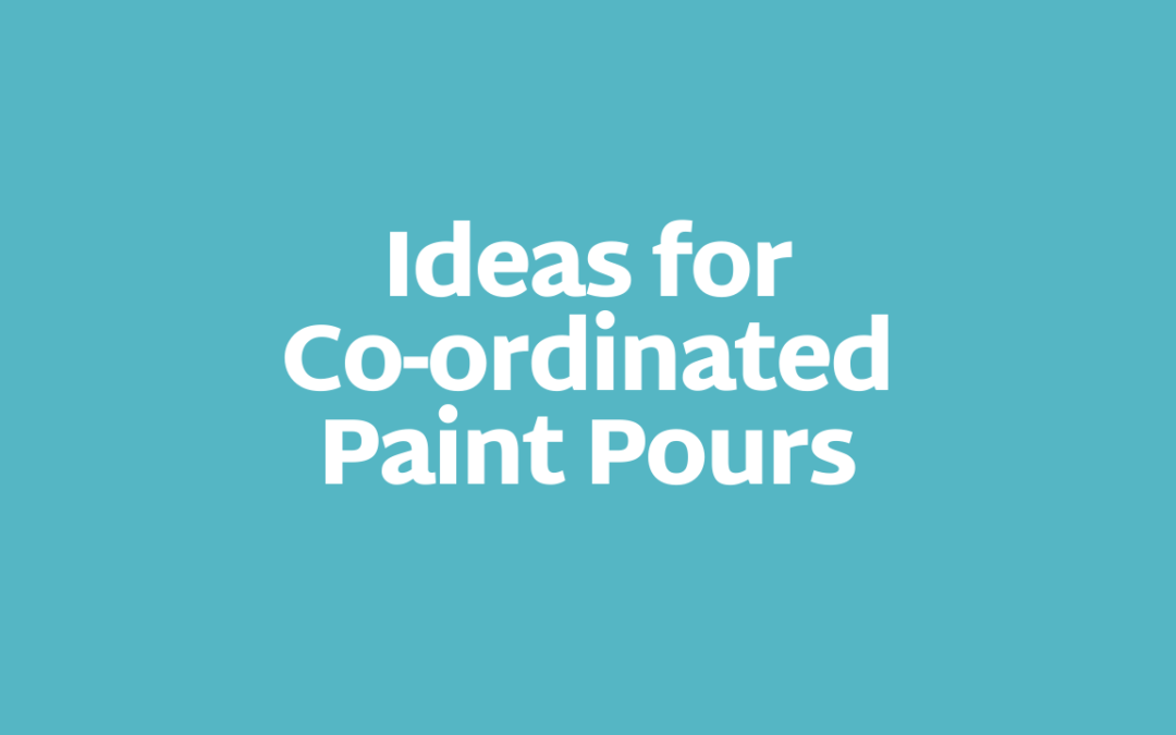 Ideas for Co-Ordinated Paint Pours