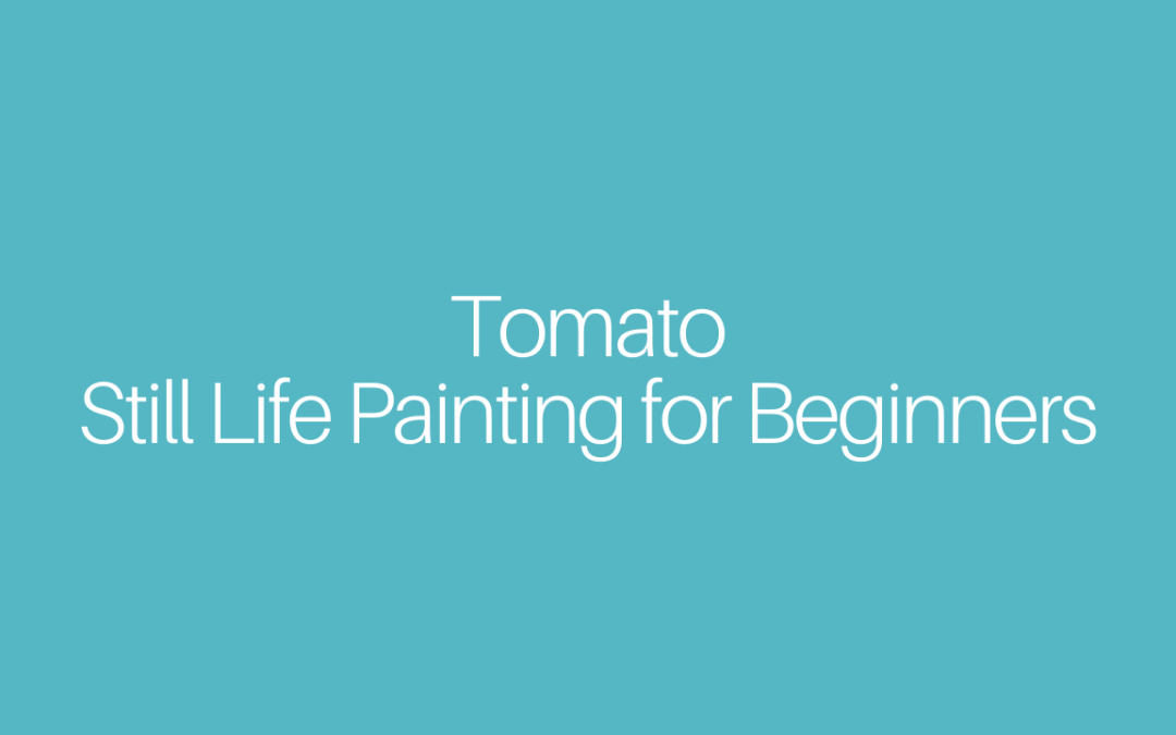 Tomato Still Life Painting Study for Beginners