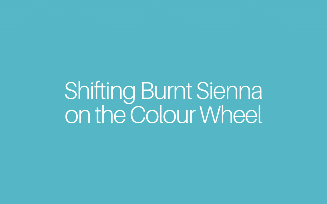 Shifting Burnt Sienna on the Colour Wheel