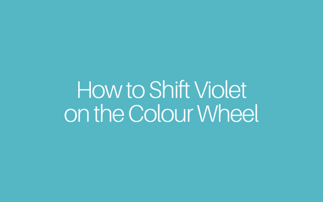 How to Shift Violet on the Colour Wheel