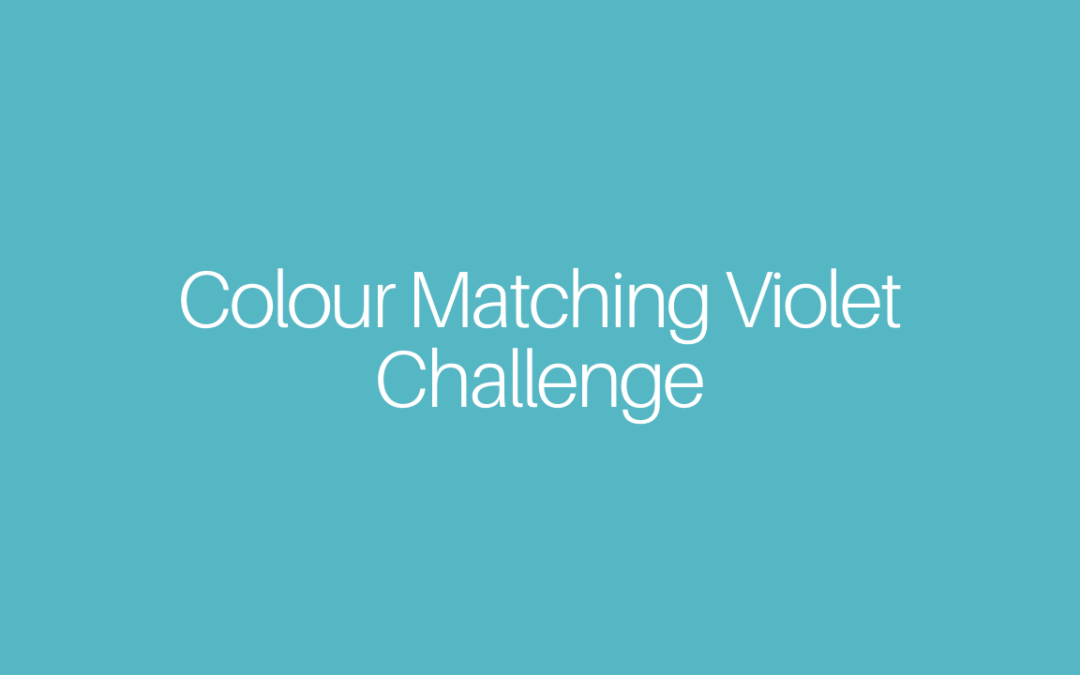 Colour Matching Violet Challenge