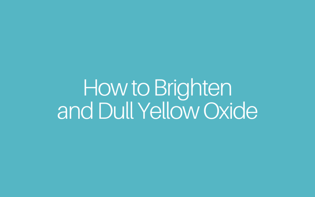 How to Brighten and Dull Yellow Oxide